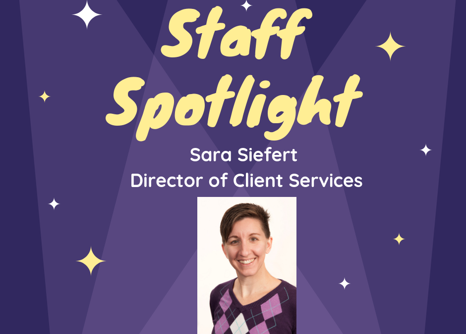 Staff Spotlight – Sara Siefert, Director of Client Services