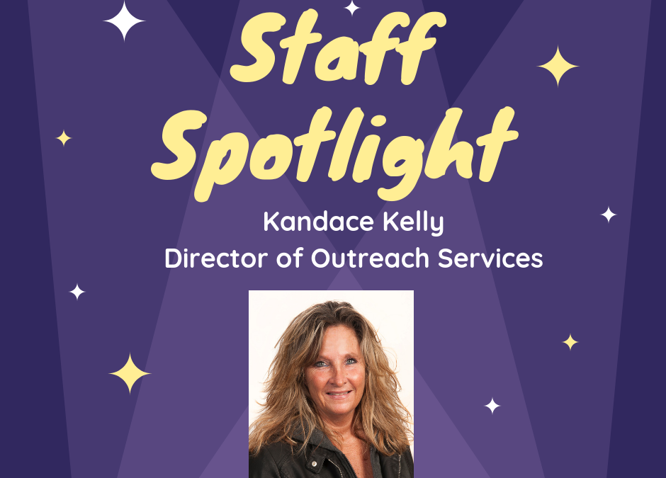 Staff Spotlight – Kandace Kelly, Director of Outreach Services
